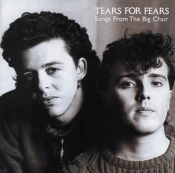 Songs From The Big Chair-Tears for Fears