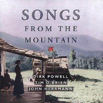 Songs From The Mountain-Tim O'Brien, Dirk Powell, John Herrman