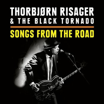 Songs from the Road-Thorbjorn Risager & The Black Tornado