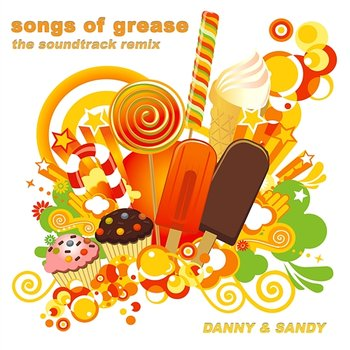 Songs of Grease: The Soundtrack Remix-Danny & Sandy