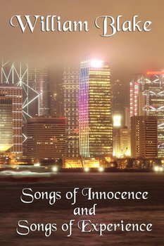 Songs of Innocence and Songs of Experience - Blake William Jr.