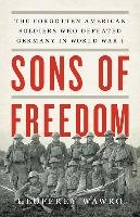 SONS OF FREEDOM THE FORGOTTEN AMERICAN S-Wawro Geoffrey