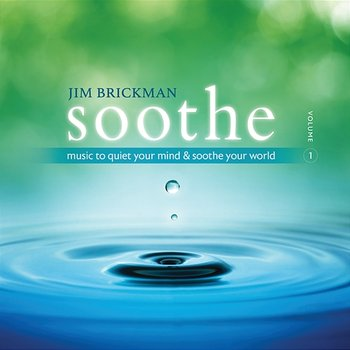 Soothe: Music To Quiet Your Mind & Soothe Your World-Jim Brickman