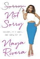 Sorry Not Sorry-Rivera Naya
