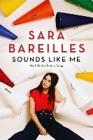 Sounds Like Me: My Life (So Far) in Song - Bareilles Sara