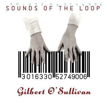 Sounds of the Loop - Gilbert O'Sullivan