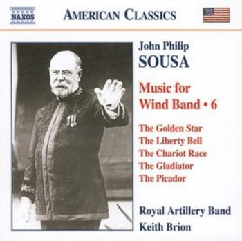 Sousa Music For Wind Band 6 - Royal Artillery Band