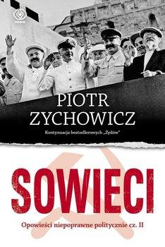 Sowieci. Opowieści niepoprawne politycznie. Część 2-Zychowicz Piotr