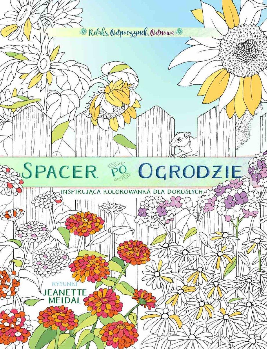 Spacer Po Ogrodzie Inspirujaca Kolorowanka Dla Doroslych Opracowanie Zbiorowe Ksiazka W Sklepie Empik Com