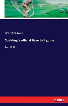 Spalding`s official Base Ball guide-Chadwick Henry
