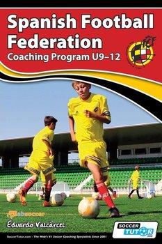 Spanish Football Federation Coaching Program U9-12-Valcárcel Eduardo