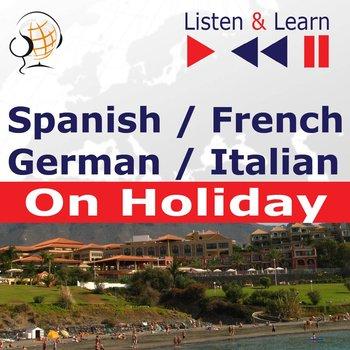 Spanish / French / German / Italian - on Holiday. Listen & Learn to Speak-Guzik Dorota