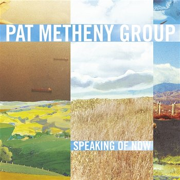 Speaking Of Now - Pat Metheny Group