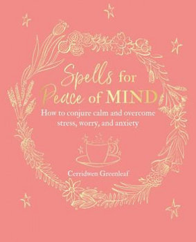 Spells for Peace of Mind-Greenleaf Cerridwen