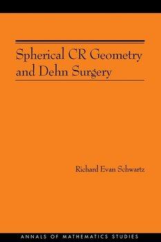 Spherical CR Geometry and Dehn Surgery (AM-165)-Schwartz Richard Evan