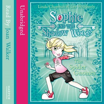 Spider Gnomes (Sophie and the Shadow Woods, Book 3)-Weatherly Lee, Chapman Linda