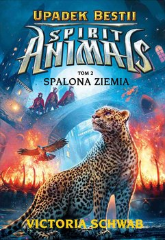 Spirit Animals. Upadek Bestii. Tom 2. Spalona Ziemia                      (ebook)