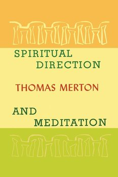 Spiritual Direction and Meditation-Merton Thomas