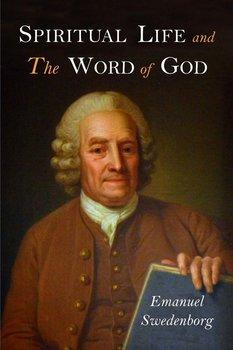 Spiritual Life and the Word of God-Swedenborg Emanuel