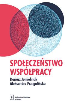 Społeczeństwo współpracy-Jemielniak Dariusz, Przegalińska Aleksandra