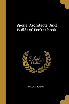Spons' Architects' And Builders' Pocket-book - Young William