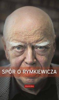 Spór o Rymkiewicza                      (ebook)