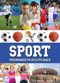 Sport. Przewodnik po dyscyplinach