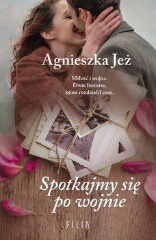 Spotkajmy się po wojnie-Jeż Agnieszka