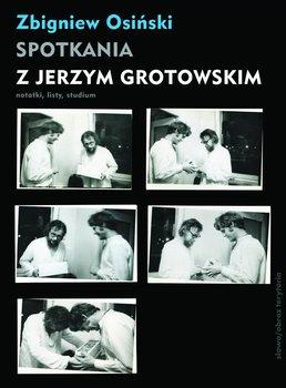 Spotkania z Jerzym Grotowskim-Osiński Zbigniew