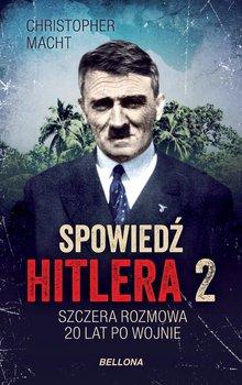 Spowiedź Hitlera 2. Szczera rozmowa po 20 latach-Macht Christopher