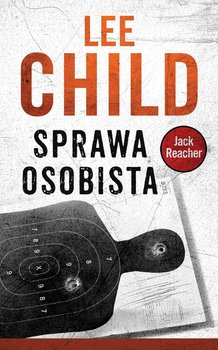Sprawa osobista. Jack Reacher. Tom 19 - Child Lee