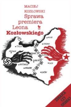 Sprawa Premiera Leona Kozłowskiego-Kozłowski Maciej
