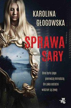 Sprawa Sary-Głogowska Karolina