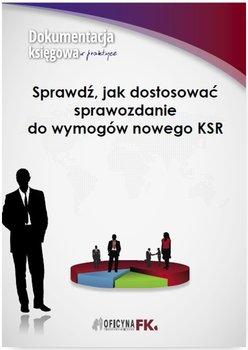 Sprawdź, jak dostosować sprawozdanie do wymogów nowego KSR                      (ebook)