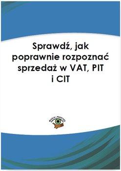 Sprawdź, jak poprawnie rozpoznać sprzedaż w VAT, PIT i CIT                      (ebook)