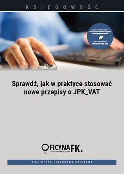 Sprawdź, jak w praktyce stosować nowe przepisy o JPK_VAT-Krywan Tomasz, Dąbrowska Barbara