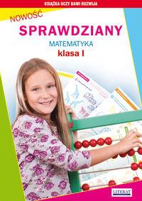 Sprawdziany. Matematyka. Klasa 1. Szkoła podstawowa-Guzowska Beata, Kowalska Iwona
