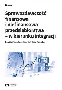Sprawozdawczość finansowa i niefinansowa przedsiębiorstwa - w kierunku integracji                      (ebook)