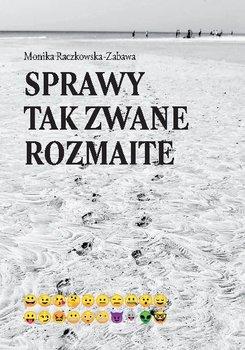 Sprawy tak zwane rozmaite-Raczkowska-Zabawa Monika