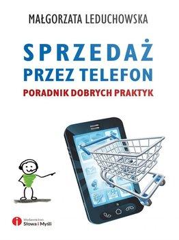 Sprzedaż przez telefon. Poradnik dobrych praktyk                      (ebook)