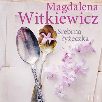 Srebrna łyżeczka-Witkiewicz Magdalena