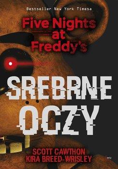 Srebrne oczy. Five Nights at Freddy's. Tom 1-Cawthon Scott, Breed-Wrisley Kira
