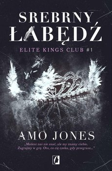 Srebrny łabędź. Elite Kings Club. Tom 1 - Jones Amo