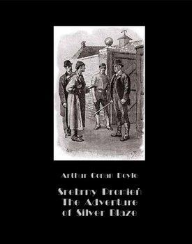 Srebrny Promień. Tajemnica wyścigów. The Adventure of Silver Blaze-Doyle Arthur Conan