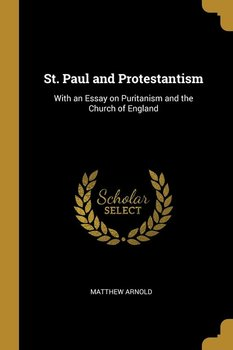 St. Paul and Protestantism-Arnold Matthew