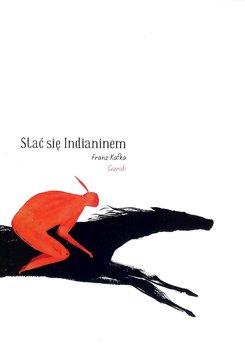 Stać się Indianinem-Kafka Franz