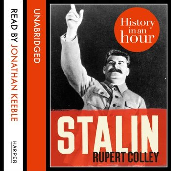 Stalin. History in an Hour - Colley Rupert