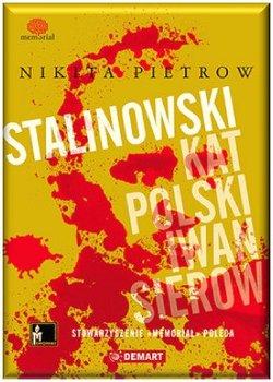 Stalinowski kat Polski. Iwan Sierow                      (ebook)