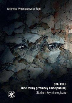 Stalking i inne formy przemocy emocjonalnej-Woźniakowska-Fajst Dagmara