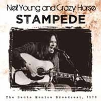 Stampede - Neil Young and Crazy Horse